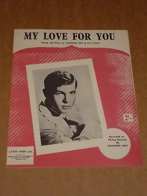 "Johnnie Ray ""My Love For You"" MINT sheet music"