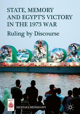 State, Memory, and Egypt's Victory in the 1973 War, Mustafa Menshawy