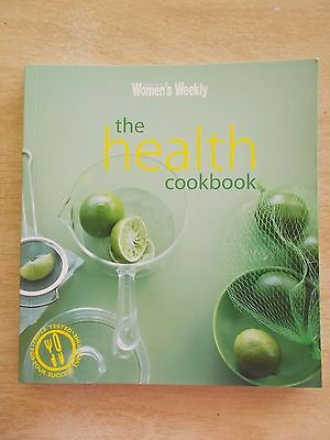 Australian Women's Weekly~The Health Cookbook~128pp Quarto P/B~2008