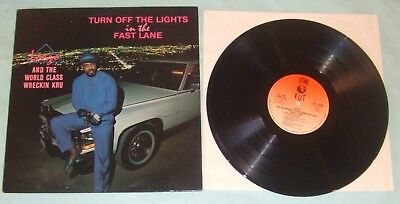 Lonzo And The World Class Wreckin Kru LP - Turn Off The Lights In The Fast Lane.