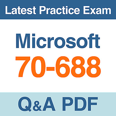 Microsoft Practice Test 70-688 Managing and Maintaining Windows 8.1 Exam Q&A PDF
