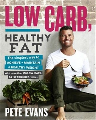 New Low Carb, Healthy Fat By Pete Evans