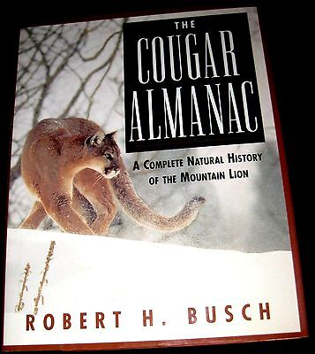 The Cougar Almanac : A Complete Natural History of the Mountain Lion