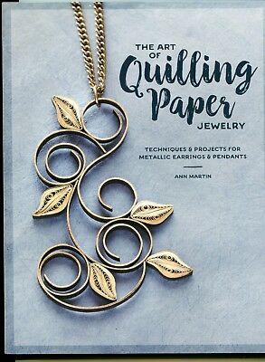 THE ART OF QUILLING PAPER JEWELRY - Martin Pattern Book  20 Projects Soft Cover