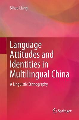 Language Attitudes and Identities in Multilingual China, Sihua Liang
