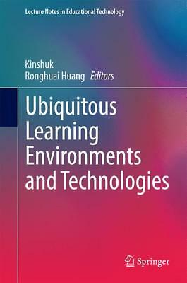 Ubiquitous Learning Environments and Technologies, Kinshuk