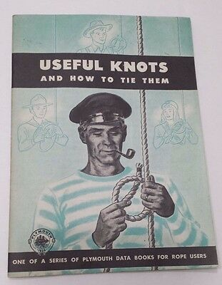 Useful Knots and How to Tie Them 1946 Plymouth Cordage Company U.S.A