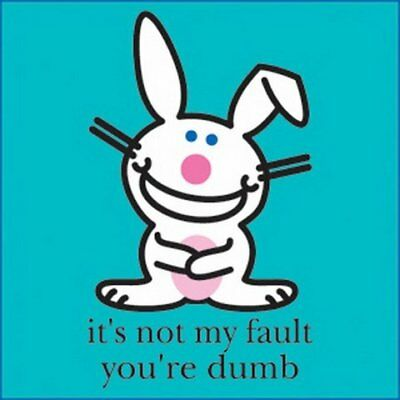 Happy Bunny You're So Dumb Button B-HB-0016