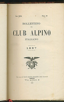 Bollettino Del Club Alpino Italiano .  Volume Xxx – N. 63 - Anno 1897 - [Sf-42]