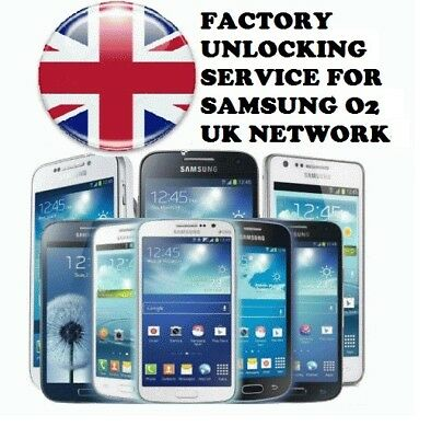 O2 UK Samsung All Models Factory Unlock Service O2 Network Only.