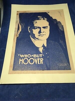 HERBERT HOOVER  Campaign Poster WHO BUT HOOVER