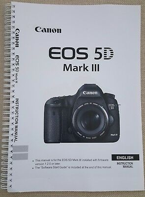 CANON EOS 5D Mk III USER GUIDE MANUAL PRINTED  408 PAGES   A5  *FULL COLOUR*