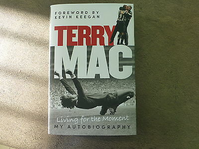 Terry McDermott Autobiography (signed) - Living for the moment 2017