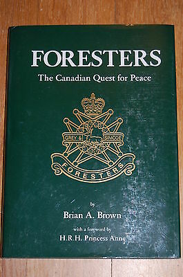 Foresters. The Canadian Quest for Peace.