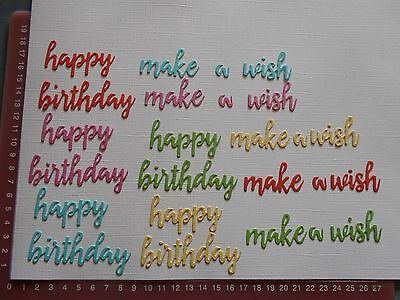 "Die cuts - Words ""Happy Birthday""  ""Make a Wish"" x 5 sets of each"