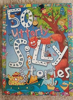 50 Utterly Silly Stories Editor Belinda Gallagher by Belinda Gallagher