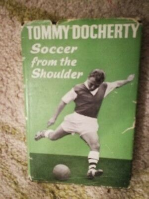 TOMMY DOCHERTY  SIGNED BOOK 'SOCCER FROM THE SHOULDER' HARDBACK arsenal man utd