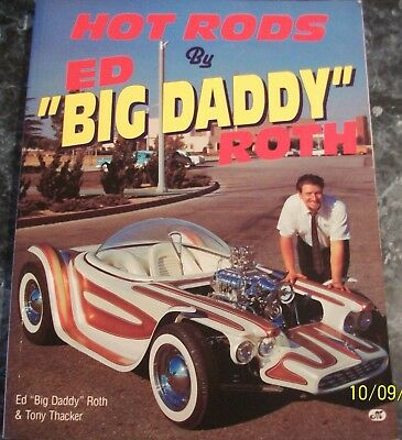 "HOT RODS by ED ""BIG DADDY"" ROTH byEd Roth & Tony Thacker paperback"