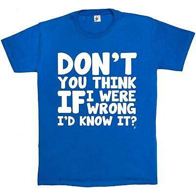 Don't You Think If I Were Wrong I'd Know It The Big Bang Theory Mens T-Shirt