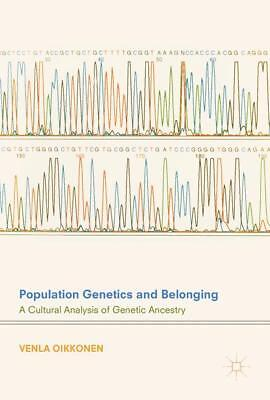 Population Genetics and Belonging, Venla Oikkonen
