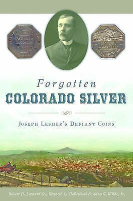 The Lesher Dollar Colorado's Private Eight Sided Silver Coins NEW Book FREE Ship