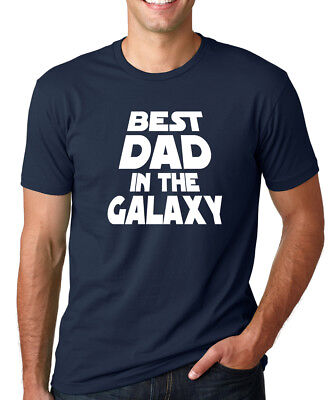 BEST DAD in the GALAXY funny Fathers Day Star Wars gift papa grandpa T-Shirt