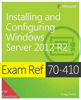 Installing and Configuring Windows Server 2012 R2: Exam Ref 70-410 by Craig Zack