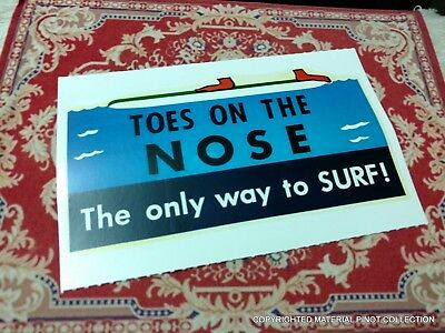 "Vintage Replica ""Toes on the Nose The Only Way to surf"" Waterslide Decal Water"