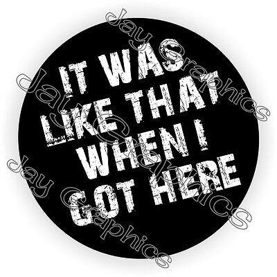 It Was Like That Funny Hard Hat Sticker Motorcycle Helmet Decal Foreman Laborer