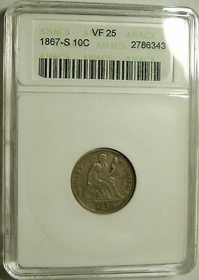 1867-S  Seated Dime in a ANACS  VF-25  (100% Original)