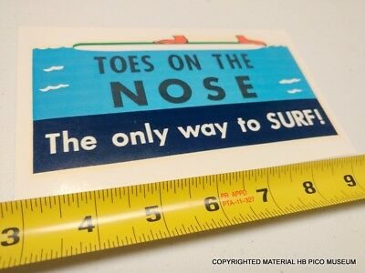 """Vintage Replica """"Toes on the Nose The Only Way to surf"""" Waterslide Decal Water"""