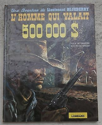 Blueberry 14 L'Homme qui valait 500 000 $ EO 1973 Le Lombard TBE Giraud Charlier