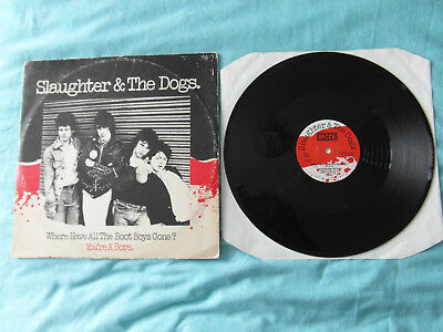 """Slaughter And The Dogs Where Have All The Boot Boys Gone 12"""" Vinyl Punk Oi!"""