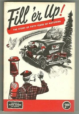 Fill'er Up! Vintage The story of fifty Years of Motoring 1950's by Floyd Clymer