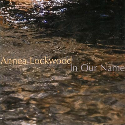 King - Annea Lockwood: In Our Name