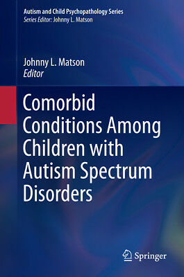 Comorbid Conditions Among Children with Autism Spectrum Disorders Johnny L. ...