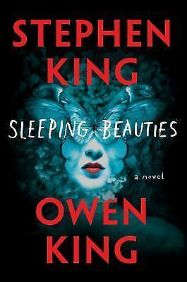 Sleeping Beauties : A Novel by Stephen King and Owen King (2017, Hardcover)