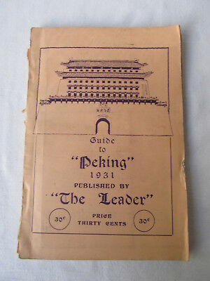 1931 Guide to Peking Tourist Booklet. Pub by 'The Leader' B/W Map, Photos etc