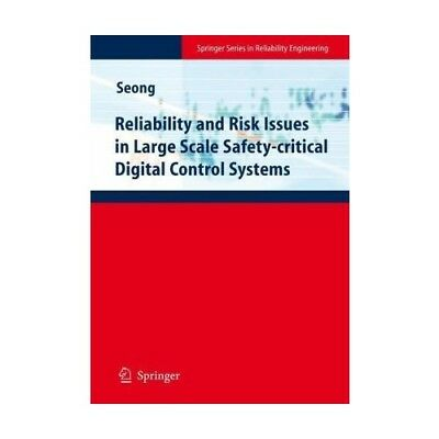 Reliability and Risk Issues in Large Scale Safety-critical Digital Control Sys..