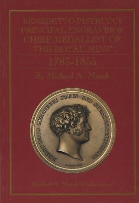 Marsh: Pistrucci. Principal Engraver and Chief Medallist of the Royal Mint