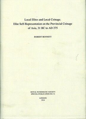 Bennett: Local Elites & Local Coinage. Provincial Coinage of Asia 31BC to AD 275