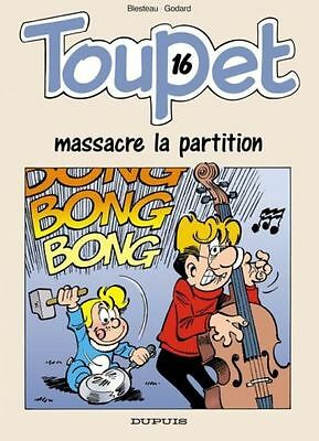 Toupet Massacre la Partition - Tome 16 - NEUF