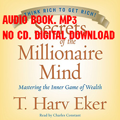 Secrets of the Millionaire Mind Mastering the Inner Game of Wealth - [AUDIO]