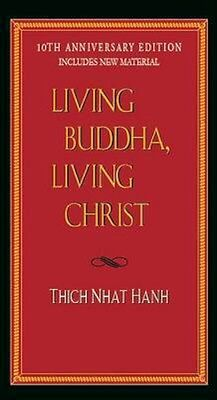 NEW Living Buddha, Living Christ by Nhat Hanh Thich BOOK (Paperback) Free P&H