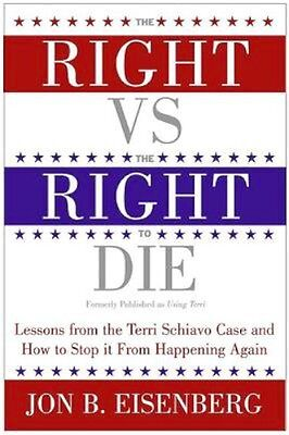 NEW The Right Vs. The Right To Die by Jon Eisenberg BOOK (Paperback) Free P&H