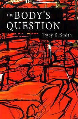 NEW The Body's Question by Tracy K. Smith BOOK (Paperback) Free P&H