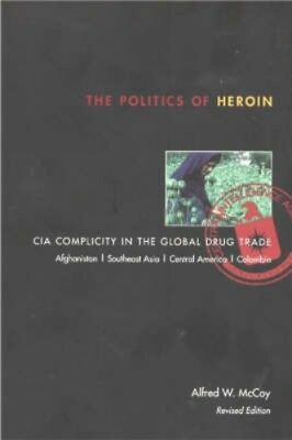 NEW The Politics Of Heroin by Alfred W. Mccoy BOOK (Paperback) Free P&H