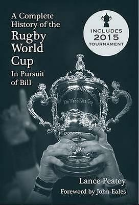 NEW A Complete History Of The Rugby World Cup by Lance Peatey BOOK (Paperback)