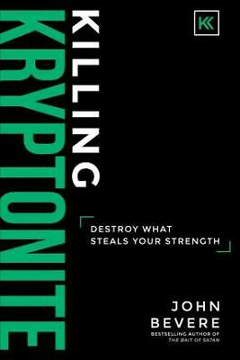 Killing Kryptonite: Destroy What Steals Your Strength by John Bevere | NEW AU