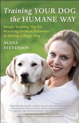 NEW Training Your Dog The Humane Way by Alana Stevenson BOOK (Paperback)
